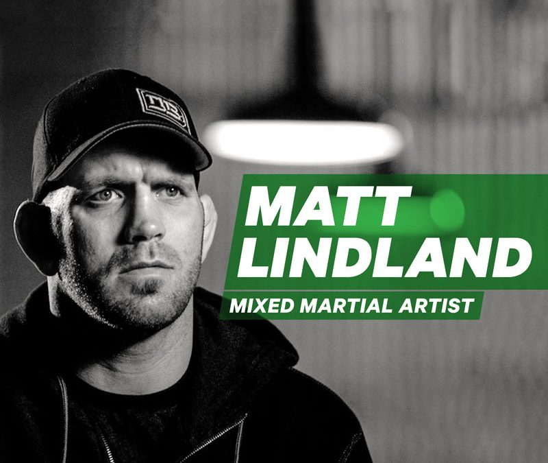 In the Ring Unafraid: Wrestling with Your Dreams with MMA Fighter Matt Lindland